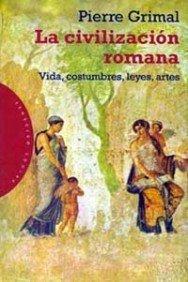 9788449306877: La civilizacion romana / Roman Civilization (Spanish Edition)