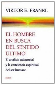 9788449307041: El hombre en busca del sentido ultimo/ Man's Search for Ultimate Meaning: El Analisis Existencial Y La Conciencia Espiritual Del Ser Humano (Contextos/ Contexts) (Spanish Edition)