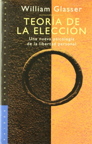 9788449307232: Teoría de la elección: Una nueva psicología de la libertad personal (Psicología Hoy)
