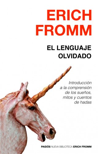 9788449307621: El lenguaje olvidado: Introducción a la comprensión de los sueños, mitos y cuentos de hadas (Nueva Biblioteca Erich Fromm)