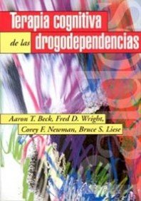 9788449307683: Terapia cognitiva de las drogodependencias / Cognitive Therapy for Drug Addicts (Spanish Edition)
