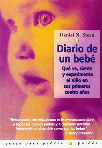 9788449307935: Diario de un bebé: Qué ve, siente y experimenta el niño en sus primeros cuatro años (Guías para Padres)