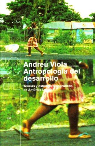 9788449308109: Antropologia Del Desarrollo - Teorias Y Estudios Etnograficos En America Latina