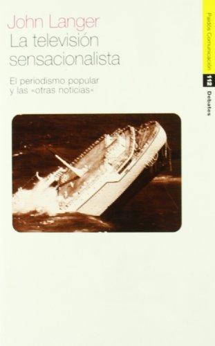 9788449308215: La television sensacionalista / Sensationalist Television (Spanish Edition)