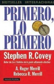 Primero lo Primero (8449308518) by Covey, Stephen R.