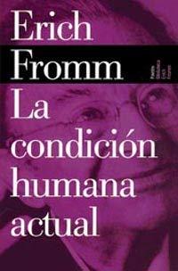 9788449308550: La condicion humana actual (Biblioteca Erich Fromm)