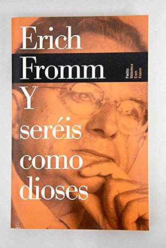 9788449308567: Y sereis como dioses (Biblioteca Erich Fromm)