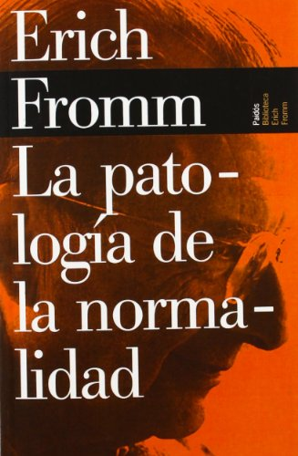 9788449308659: La Patologia De La Normalidad/ The Pathology of Normality (Biblioteca Erich Fromm/ Erich Fromm Library) (Spanish Edition)