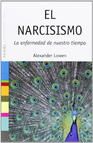 9788449308765: El narcisismo: La enfermedad de nuestro tiempo (Psicología Hoy)