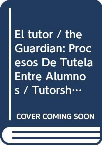 El tutor / the Guardian: Procesos De: Alain Baudrit