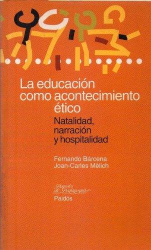9788449308987: Educacion como acontecimiento etico, la (Papeles Pedagogia (paidos))