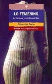 9788449309069: Lo femenino: Artículos y conferencias (Psicología Psiquiatría Psicoterapia)