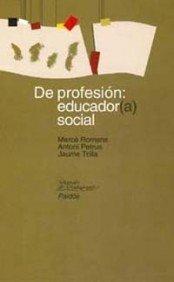 9788449309380: De profesion, educador social / By Profession, Social Educator (Papeles de Pedagogia) (Spanish Edition)