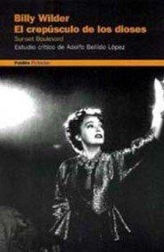 9788449309403: El Crepusculo De Los Dioses/sunset Boulevard (Paidos Peliculas) (Spanish Edition)