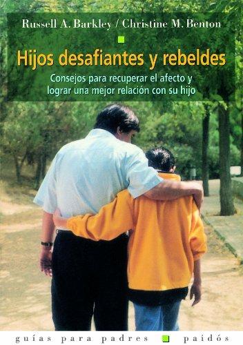 Hijos desafiantes y rebeldes Consejos para recuperar: Russell A. Barkley/Christine
