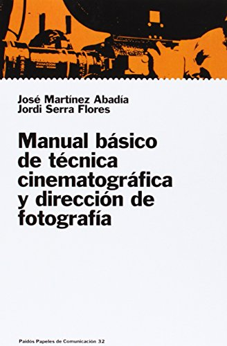 Manual basico de tecnica cinematografica y direccion: Abadia, Jose Martinez;