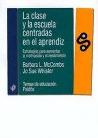 9788449309878: La clase y la escuela centradas en el aprendiz / The Class and The Learner-Centered School (Spanish Edition)