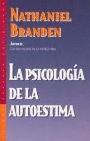 La psicología de la autoestima: Branden, Nathaniel, Menezo García, Daniel tr.