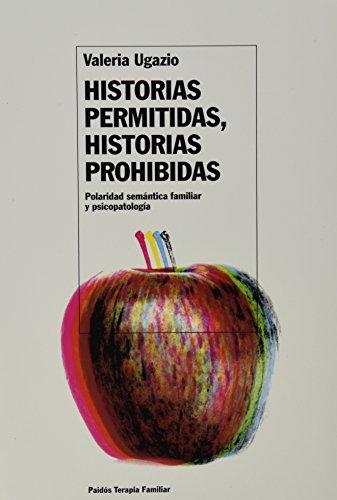 9788449310089: Historias Permitidas, Historias Prohibidas (Paidos Terapia Familiar / Paidos Family Therapy) (Spanish Edition)