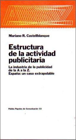 Estructura De La Actividad Publicitaria La Industria: CASTELLBLANQUE MARIANO R
