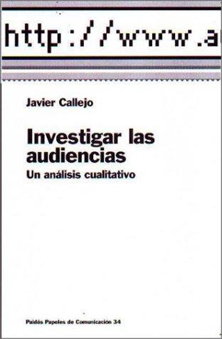 Investigar las audiencias / Research Audiences (Papeles de Comunicacion) (Spanish Edition): ...