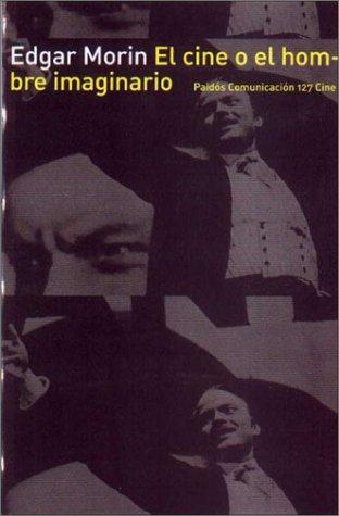 9788449310775: El Cine O El Hombre Imaginario (Paidos comunicacion 127 cine)