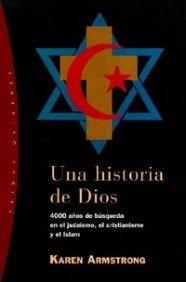 9788449310881: Una historia de Dios: 4000 años de búsqueda en el judaísmo, el cristianismo y el Islam (Orígenes)