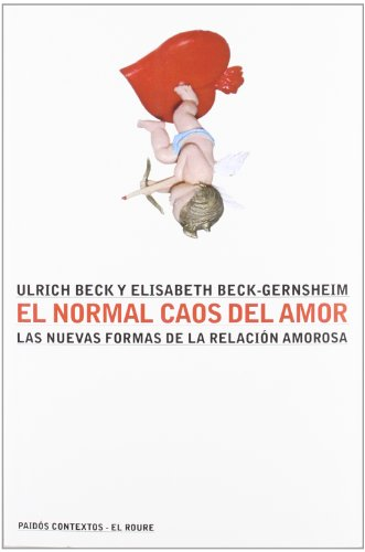 9788449310911: El normal caos del amor / The Normal Chaos of Love: Las nuevas formas de la relacion amorosa / The new forms of love relation (Contextos / Context) (Spanish Edition)