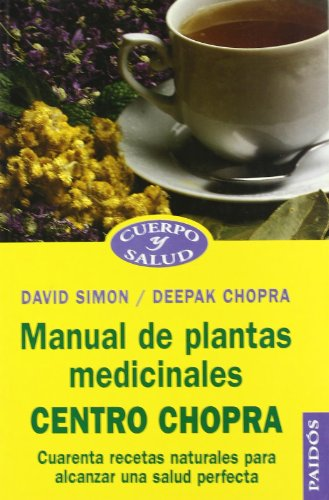 Manual de plantas medicinales centro Chopra /: Simon, David