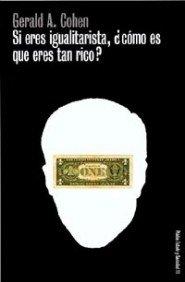 9788449310935: Si eres igualitarista, como es que eres tan rico / If You Are an Egalitarian, As You Are So Rich (Spanish Edition)