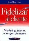 Fidelizar al cliente: Jean-Marc Lehu