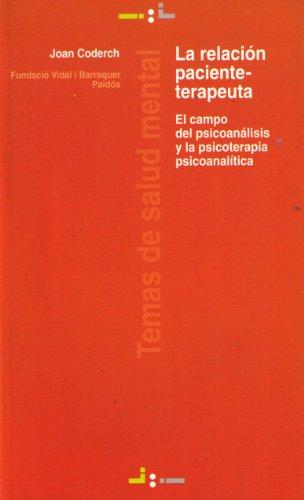 9788449311161: La Relacion Paciente-terapeuta/ The Patient-Therapist Relation (Temas de salud mental / Mental Health Subjects) (Spanish Edition)