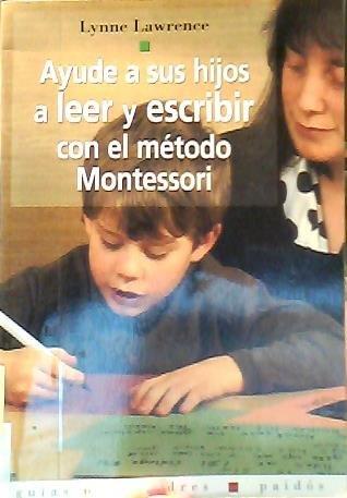 9788449311413: Ayude a sus hijos a leer y escribir con el metodo Montessori / Help Your Children to Read and Write With the Montessori Method (Spanish Edition)