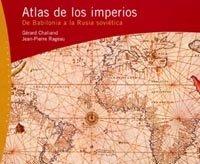 9788449311512: Atlas de los imperios / Atlas of Empires: De Babilonia A Rusia Sovietica (Spanish Edition)