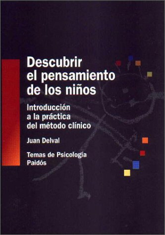 9788449311635: Descubrir el pensamiento de los ninos / Discover the Thinking of Children: Introduccion a LA Practica Del Metodo Clinico (Spanish Edition)