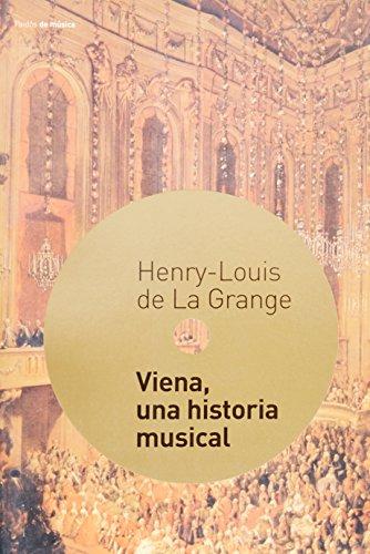 Viena, una historia musical / Vienna, a Musical History (Spanish Edition) (9788449312083) by Henry-Louis De La Grange