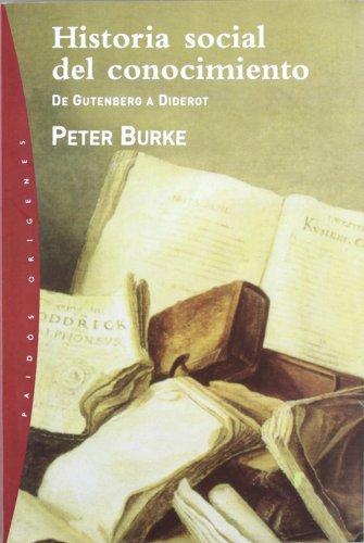 9788449312205: Historia social del conocimiento: De Gutenberg a Diderot (Orígenes)