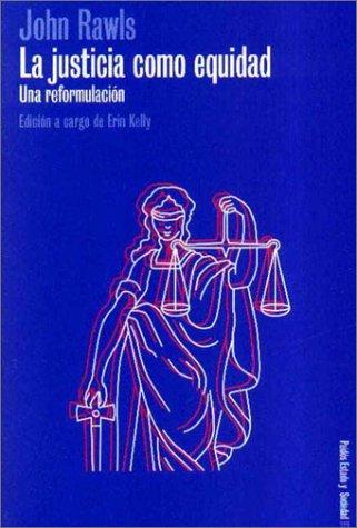 9788449312311: La Justicia Como Equidad: Una Reformulacion (Paidos Estado y Sociedad) (Spanish Edition)