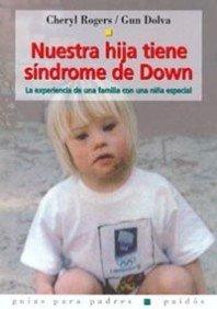 9788449312434: Nuestra Hija Tiene Sindrome De Down/ Karina Has Down Syndrome: La Experiencia De Una Familia Con Una Nina Especial (Guias Para Padres Paidos / Paidos Parent's Guide) (Spanish Edition)