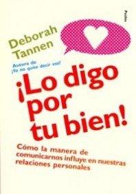 9788449312458: Lo digo por tu bien / I Say This for Your Own Good (Spanish Edition)