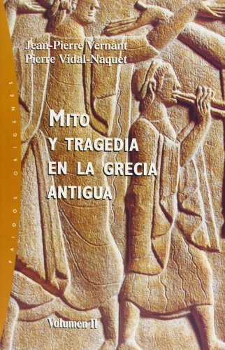 9788449312465: Mito y tragedia en la Grecia Antigua/ Myth and Tragedy in Ancient Greece (Origenes/ Origins) (Spanish Edition)