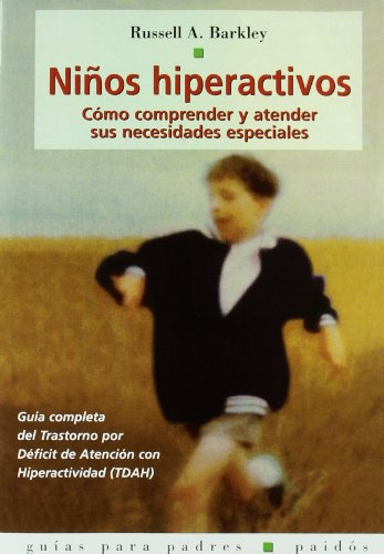 Ninos Hiperactivos/ Taking Charge of ADHD (Guias Para Padres / Parent's Guide) (Spanish Edition) (8449312477) by Barkley, Russell A.