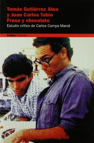 9788449312540: Fresa Y Chocolate/ Strawberry and Chocolate: Tomas Gutierrez Alea Y Juan Carlos Tabio (Paidos Peliculas / Films) (Spanish Edition)