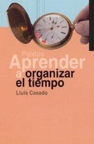 Aprender a organizar el tiempo / Learning: Lluis Casado