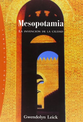 9788449312755: Mesopotamia / Mesopotamia: La invencion de la ciudad/ The Invention of the City (Origenes/ Origins) (Spanish Edition)