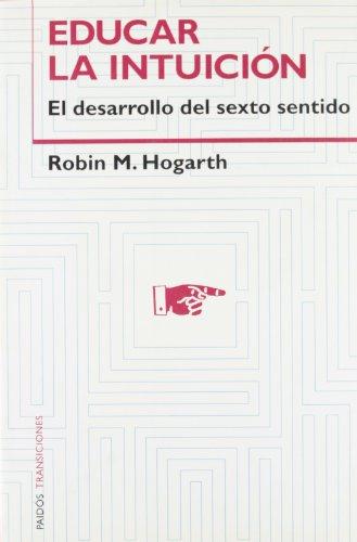 9788449312915: Educar la intuicion / Educating intuition (Spanish Edition)
