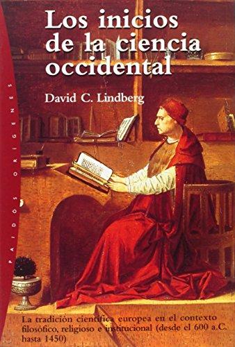 9788449312939: Los Inicios De La Ciencia Occidental/ The Beginnings of Western Science: La Tradicion Cientifica Europea en el Contexto Filosofico, Religioso e ... (Origenes / Origins) (Spanish Edition)