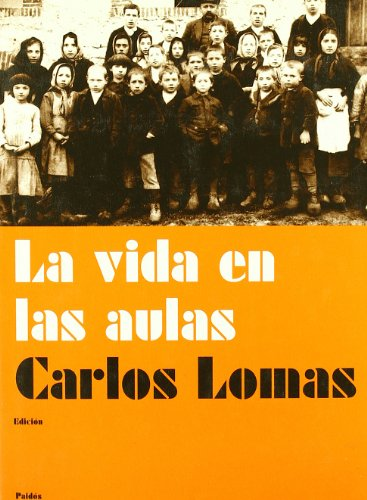 La vida en las aulas / Life in Classrooms: Memoria De LA Escuela En LA Literatura (Spanish ...