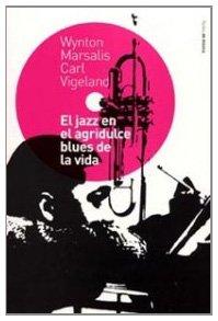 9788449313158: El jazz en el agridulce blues de la vida / Jazz In the Bittersweet Blues of Life (Paidos de Musica) (Spanish Edition)