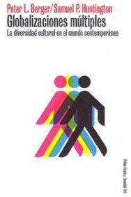 9788449313226: Globalizaciones multiples / Many Globalizations: La diversidad cultural en el mundo contemporaneo / Cultural Diversity in the Contemporary World ... State and Society) (Spanish Edition)